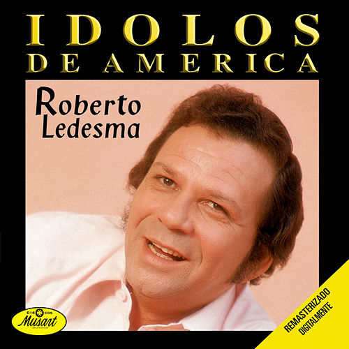 Ídolos de América de Roberto Ledesma