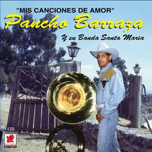 Mis Canciones de Amor de Pancho Barraza