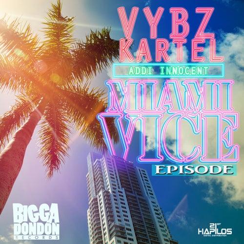 Miami Vice Episode - Single by VYBZ Kartel