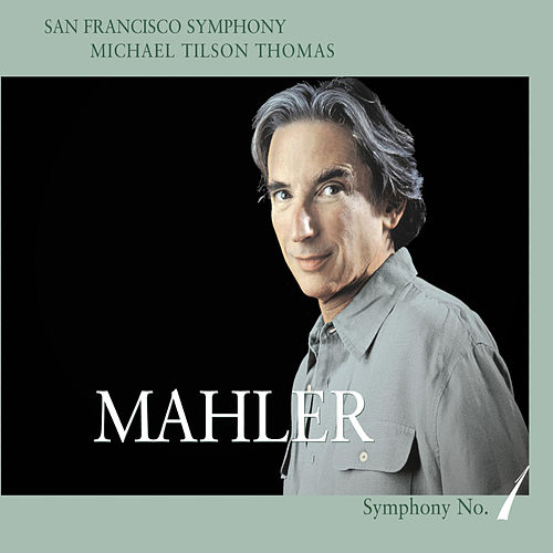 Mahler: Symphony No. 1 in D Major de San Francisco Symphony