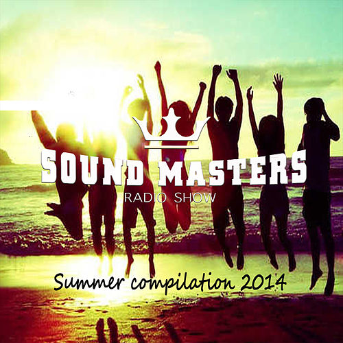 Sound Masters Radio Show Summer Compilation 2014 von Various Artists
