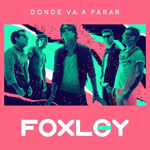 Donde Va a Parar de Foxley