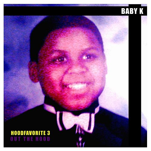 Hood Favorite 3 (Out the Hood) di Baby K