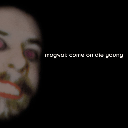 Come On Die Young (Deluxe Edition) de Mogwai