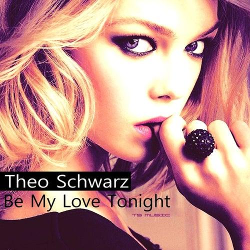 Be My Love Tonight von Theo Schwarz