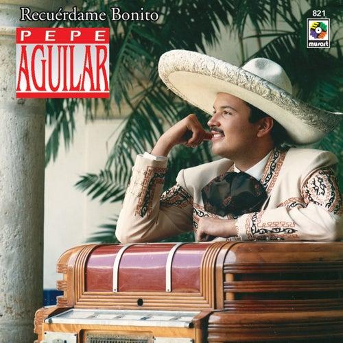Recuérdame Bonito de Pepe Aguilar