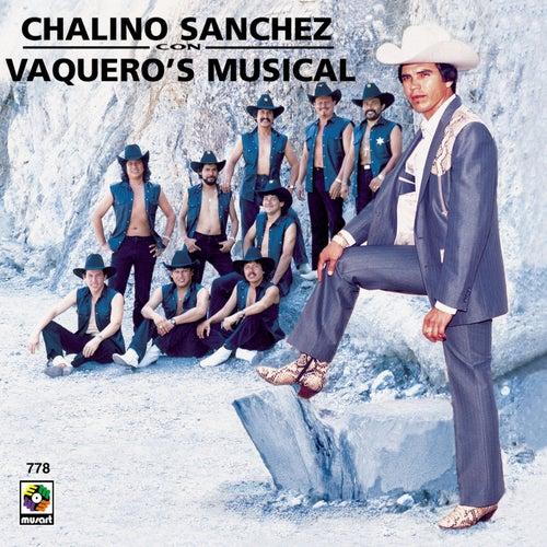 Chalino Sánchez Con Vaquero's Musical de Chalino Sanchez