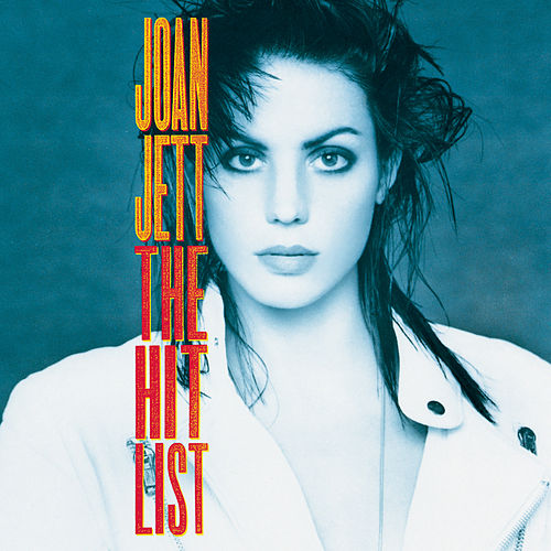 The Hit List de Joan Jett & The Blackhearts