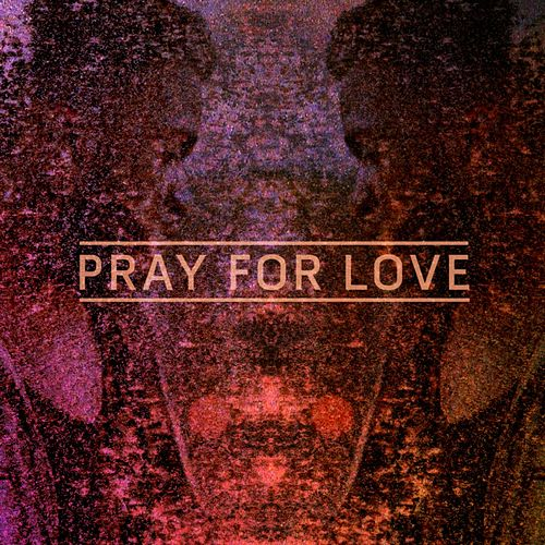 Pray For Love (Remixes) by Kwabs
