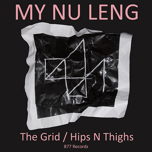 The Grid / Hips N' Thighs by My Nu Leng