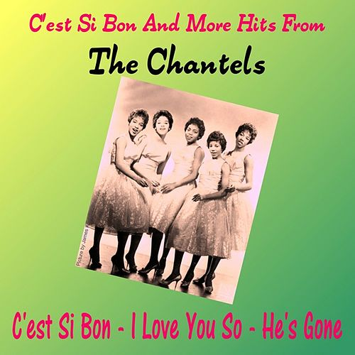 C'est Si Bon and More Hits from the Chantels de The Chantels