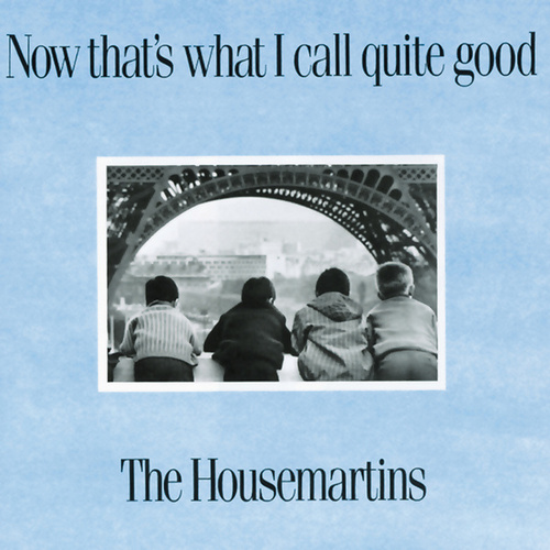 Now That's What I Call Quite Good de The Housemartins