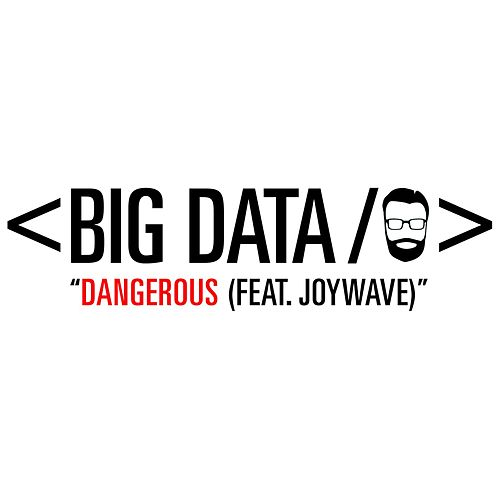 Dangerous [feat. Joywave] de Big Data