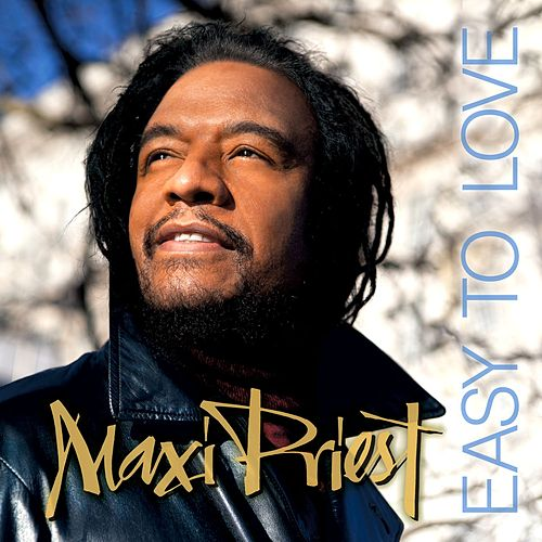 Easy To Love van Maxi Priest