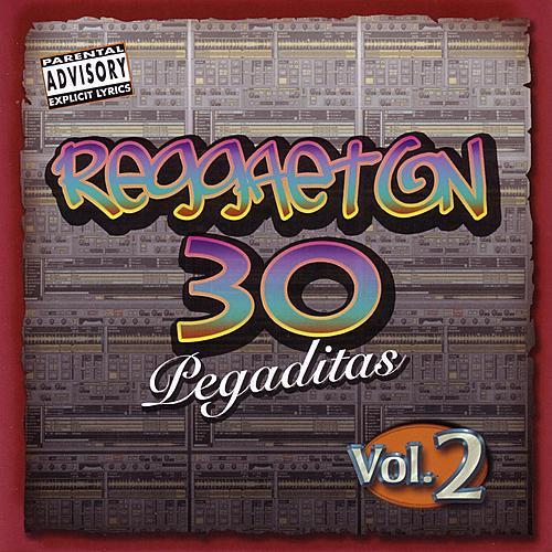 Reggaeton 30 Pegaditas Vol. 2 by Various Artists