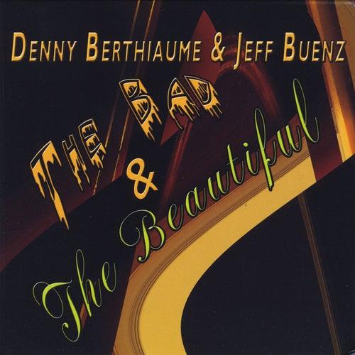 The Bad & the Beautiful de Denny Berthiaume