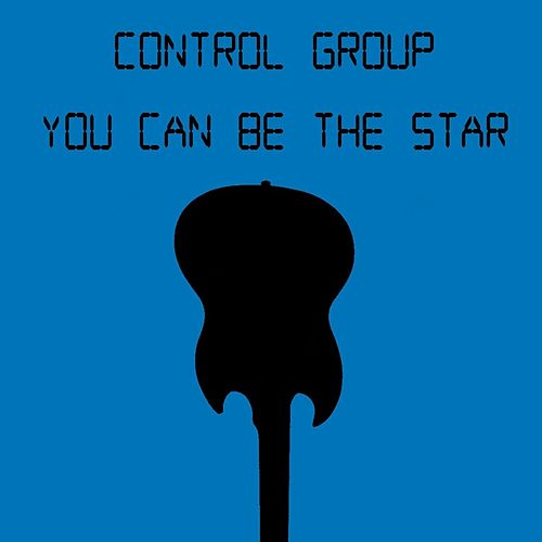 You Can Be the Star von the control group