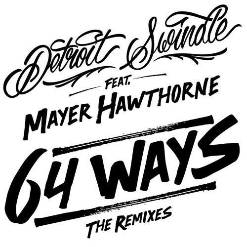 64 Ways The Remixes by Detroit Swindle