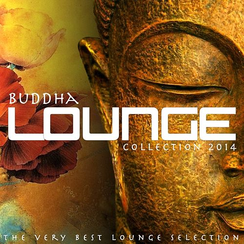 Buddha Lounge Collection 2014 (The Very Best Lounge Selection) by Ajad Samskara