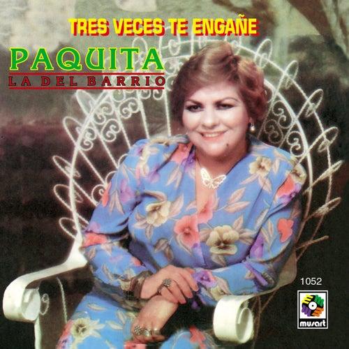 Tres Veces Te Engañe de Paquita La Del Barrio