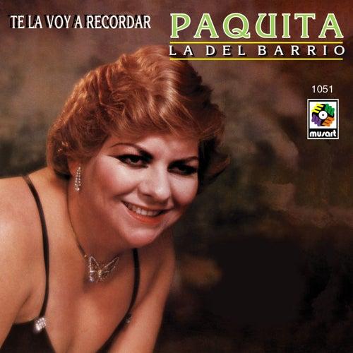 Te la Voy a Recordar de Paquita La Del Barrio