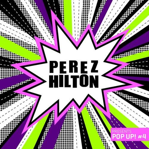Perez Hilton Presents 'Pop Up! #4' by Various Artists