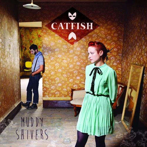 Muddy Shivers by Catfish