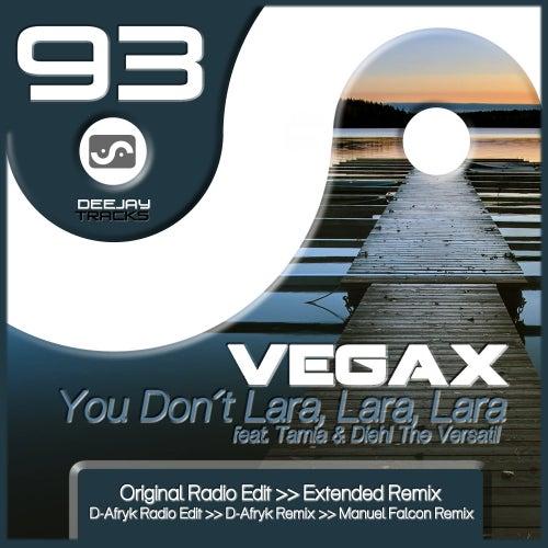 You Don´t Lara, Lara, Lara (feat. Tamia & Diehl The Versatil) de Vegax