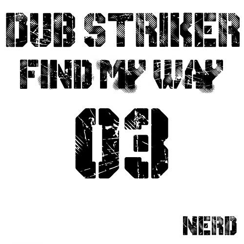 Find My Way by Dub Striker