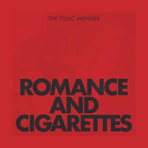 Romance & Cigarettes de The Toxic Avenger