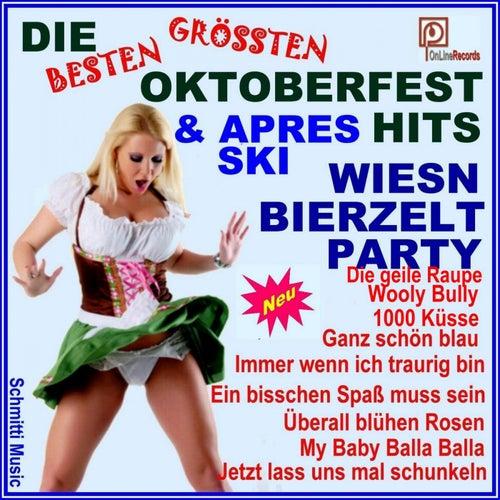 Die besten größten Oktoberfest und Après Ski Hits (Wiesn Bierzelt Party Neu) de Schmitti