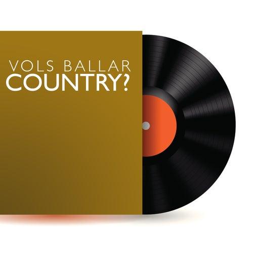 Vols Ballar Country? von Various Artists