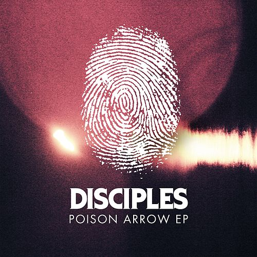Poison Arrow EP di Disciples
