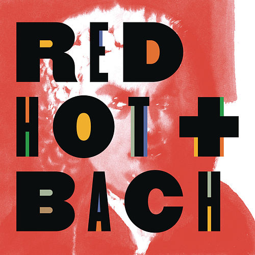Red Hot + Bach (Deluxe Version) de Various Artists