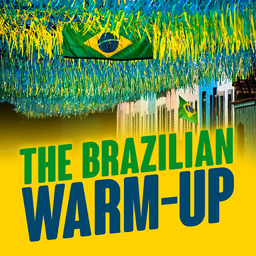 The Brazilian Warm-Up de Various Artists