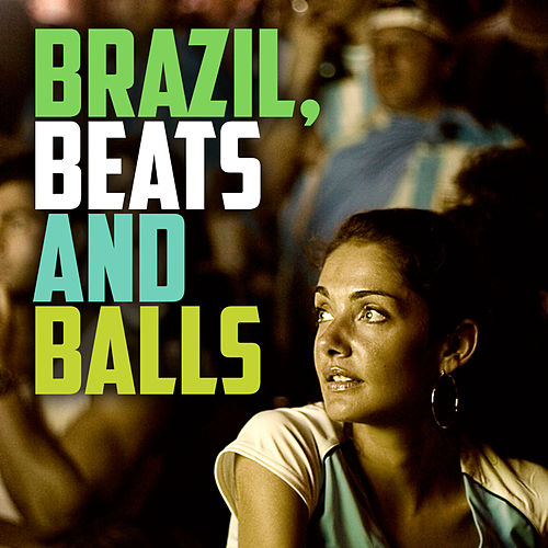 Brazil, Beats And Balls de Various Artists