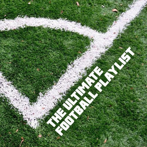 The Ulitmate Football Playlist de Various Artists