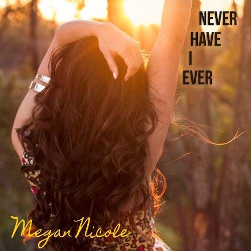 Never Have I Ever de Megan Nicole