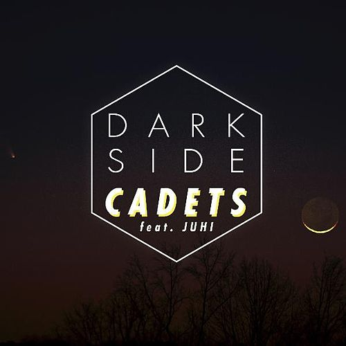 Dark Side (feat. Juhi) by The Cadets