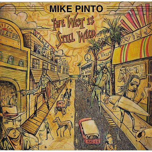 The West Is Still Wild de Mike Pinto