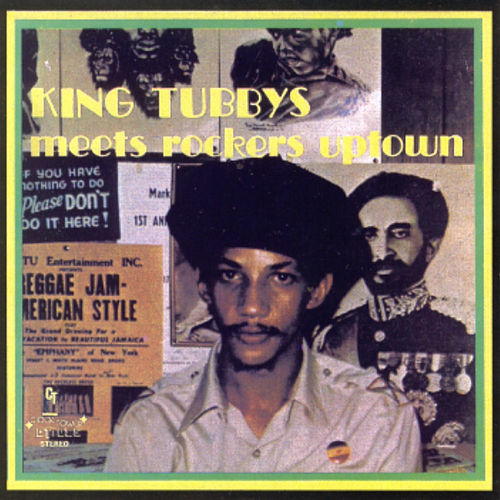 King Tubbys Meets Rockers Uptown by King Tubby