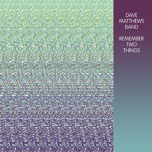 Remember Two Things by Dave Matthews Band