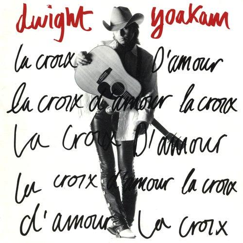 La Croix D'amour von Dwight Yoakam
