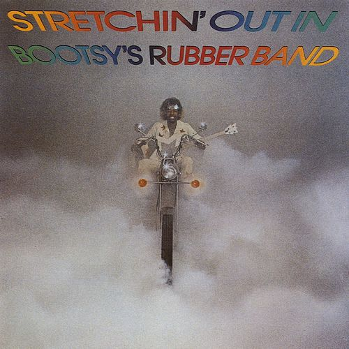 Stretchin' Out In Bootsy's Rubber Band de Bootsy Collins