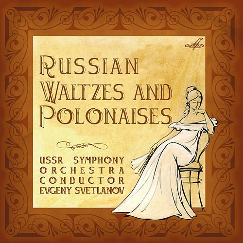 Russian Waltzes and Polonaises de USSR State Symphony Orchestra