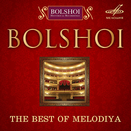 Bolshoi. The Best of Melodiya by Various Artists