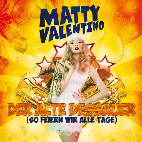Der alte Dessauer (So feiern wir alle Tage) von Matty Valentino