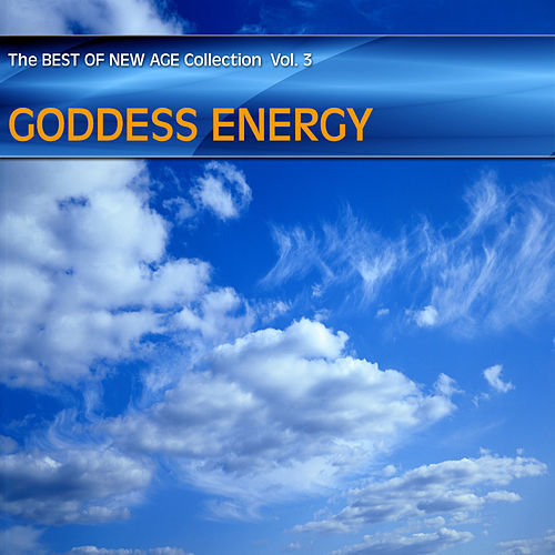 Best of New Age Collection Vol.3 - Goddess Energy de Various Artists