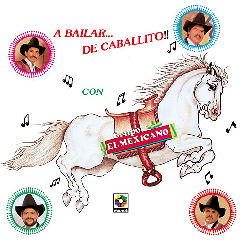 A Bailar De Caballito de Mi Banda El Mexicano