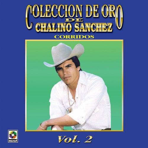 Colección De Oro De Chalino Sánchez, Vol. 2: Corridos de Chalino Sanchez